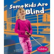Some Kids are Blind by Lola M. Schaefer