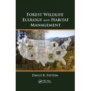 Forest Wildlife Ecology and Habitat Management by David R. Patton