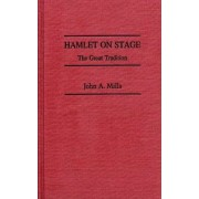 Hamlet on Stage by Dr. John A. Mills