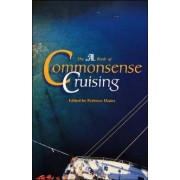 The Sail Book of Common Sense Cruising by Patience Wales