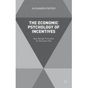 The Economic Psychology of Incentives by Alexander Pepper