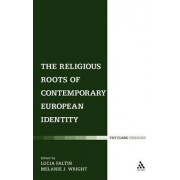 The Religious Roots of Contemporary European Identity by Melanie Jane Wright