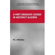A First Graduate Course in Abstract Algebra by W. J. Wickless