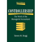 Controllership by Steven M. Bragg