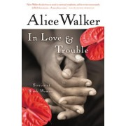 In Love & Trouble by Alice Walker
