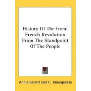 History of the Great French Revolution from the Standpoint of the People by Annie Wood Besant