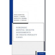 Forensic Mental Health Assessments in Death Penalty Cases by David Dematteo