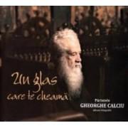 Un glas care te cheama - Parintele Gheorghe Calciu