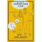 Stuff Christians Like by Jonathan Acuff