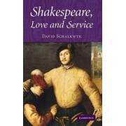 Shakespeare, Love and Service by David Schalkwyk