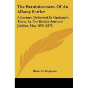 The Reminiscences Of An Albany Settler by Henry H. Dugmore