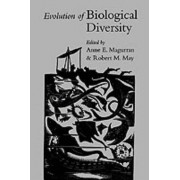 Evolution of Biological Diversity by Anne E. Magurran