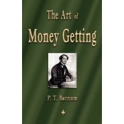 The Art of Money Getting: Golden Rules for Making Money, Paperback