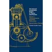 The Internal Combustion Engine in Theory and Practice: Thermodynamics, Fluid Flow, Performance v. 1 by Charles Fayette Taylor