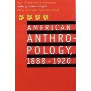 American Anthropology, 1888-1920 by American Anthropological Association