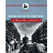 Waging War on the Home Front by Chauncey del French