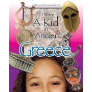 If I Were a Kid in Ancient Greece by Lou Waryncia