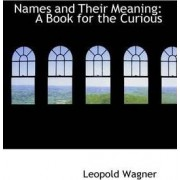 Names and Their Meaning by Leopold Wagner