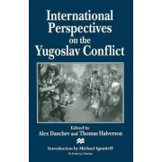 International Perspectives on the Yugoslav Conflict by Alex Danchev