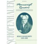 Schopenhauer: Manuscript Remains: Berlin Manuscripts (1818-1830) v. 3 by Arthur Schopenhauer