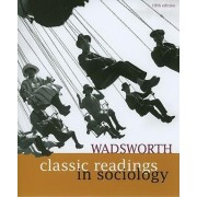 Wadsworth Classic Readings in Sociology by Wadsworth