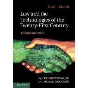 Law and the Technologies of the Twenty-First Century by Professor Roger Brownsword
