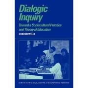 Dialogic Inquiry by Gordon Wells