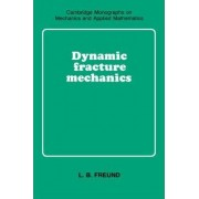 Dynamic Fracture Mechanics by L. B. Freund