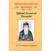 Sfintii ortodocsi moderni vol. 3 - Sfantul Arsenie al Parosului - Constantine Cavarnos