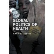 The Global Politics of Health by Sara Davies
