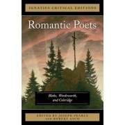 The Romantic Poets Blake, Wordsworth and Coleridge by Joseph Pearce