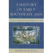 A History of Early Southeast Asia by Kenneth R. Hall