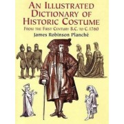 Illustrated Dictionary of Historic Costume by James Robinson Planche