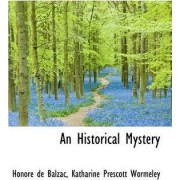 An Historical Mystery by Honore de Balzac