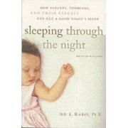 Sleeping Through the Night, Revised Edition by Jodi A. Mindell