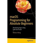 MacOS Programming for Absolute Beginners by Wallace Wang