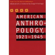American Anthropology, 1921-1945 by American Anthropological Association