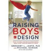Raising Boys by Design by Gregory Jantz