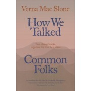 How We Talked: AND Common Folks by Verna Mae Slone