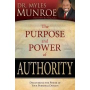 The Purpose and Power of Authority by Dr Myles Munroe