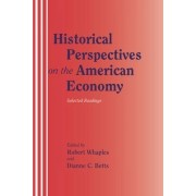 Historical Perspectives on the American Economy by Robert Whaples