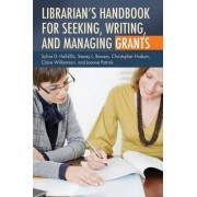 Librarian's Handbook for Seeking, Writing, and Managing Grants by Sylvia D. Hall-Ellis