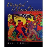 Disputed Moral Issues by Professor of Philosophy Mark Timmons