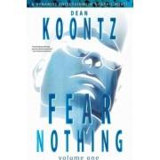 Dean Koontz' Fear Nothing Volume 1 by Derek Ruiz