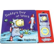 Daddy's Day at Work by Greg Gormley
