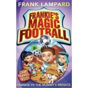 Frankie vs the Mummy's Menace by Frank Lampard