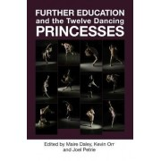 Further Education and the Twelve Dancing Princesses by Maire Daley