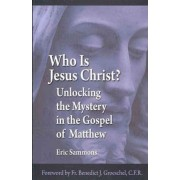 Who Is Jesus the Christ? by Eric Sammons