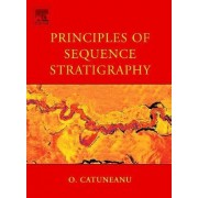 Principles of Sequence Stratigraphy by Octavian Catuneanu