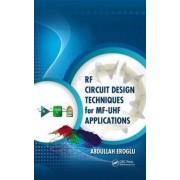 RF Circuit Design Techniques for MF-UHF Applications by Abdullah Eroglu
